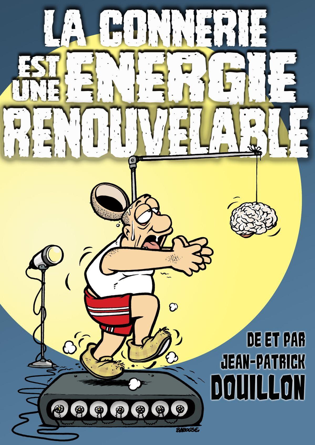 Affiche la connerie est une énergie renouvelable